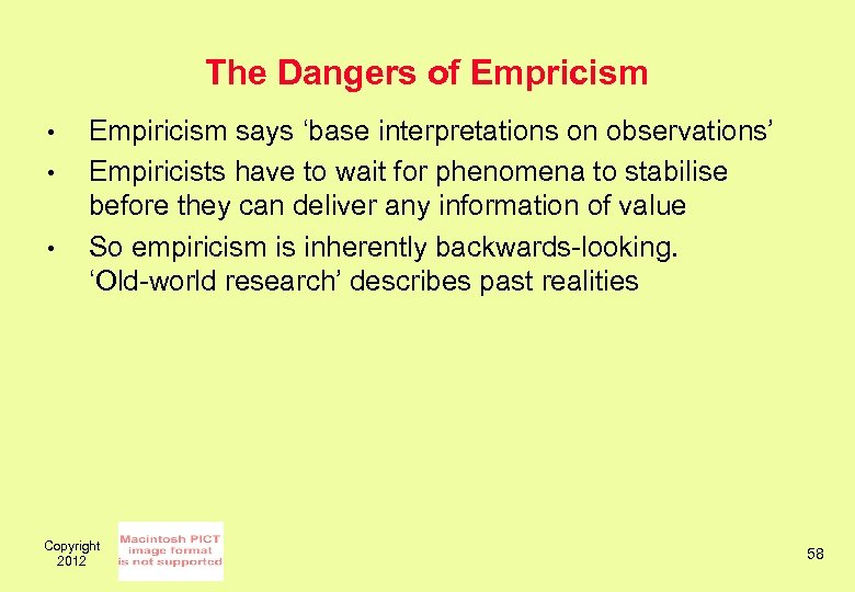 The Dangers of Empricism • • • Empiricism says 'base interpretations on observations' Empiricists