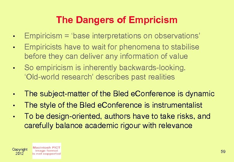 The Dangers of Empricism • • • Empiricism = 'base interpretations on observations' Empiricists