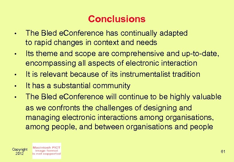 Conclusions • • • The Bled e. Conference has continually adapted to rapid changes