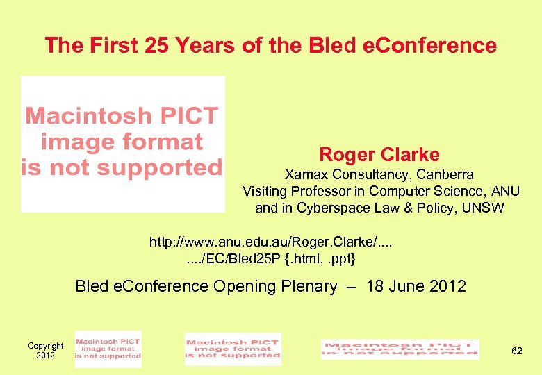 The First 25 Years of the Bled e. Conference Roger Clarke Xamax Consultancy, Canberra