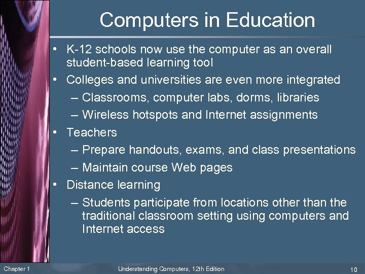 Computers in Education • K-12 schools now use the computer as an overall student-based