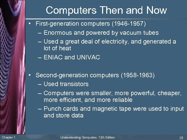 Computers Then and Now • First-generation computers (1946 -1957) – Enormous and powered by
