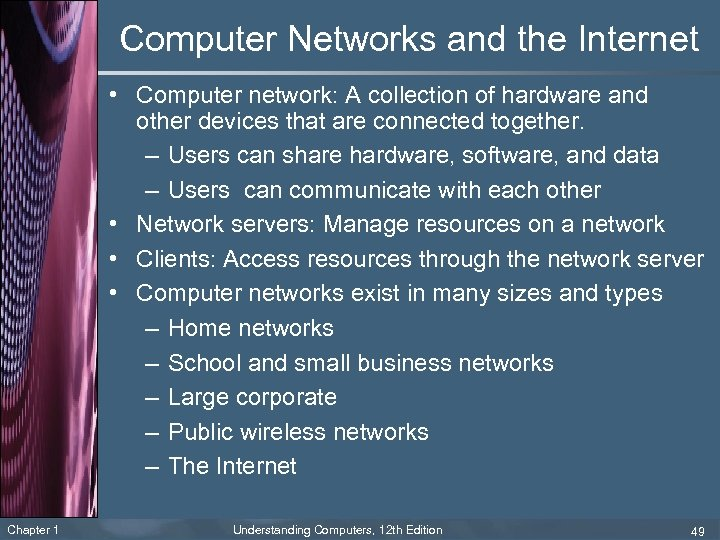 Computer Networks and the Internet • Computer network: A collection of hardware and other