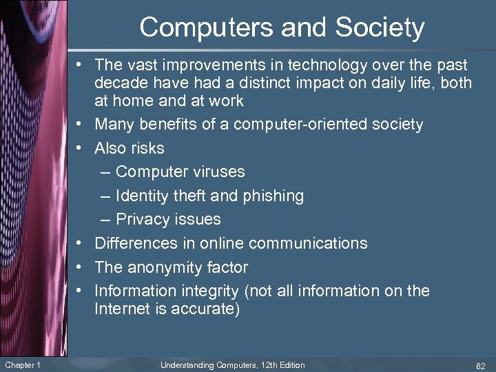 Computers and Society • The vast improvements in technology over the past decade have