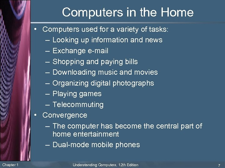 Computers in the Home • Computers used for a variety of tasks: – Looking