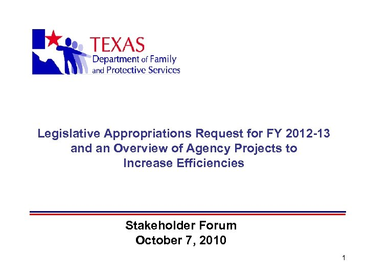 Legislative Appropriations Request for FY 2012 -13 and an Overview of Agency Projects to