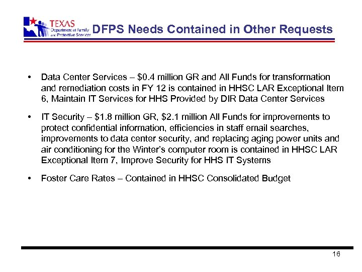 DFPS Needs Contained in Other Requests • Data Center Services – $0. 4 million