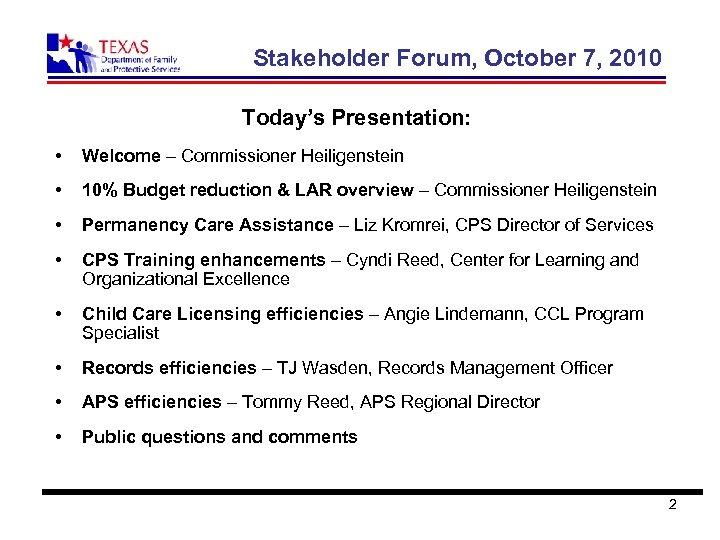 Stakeholder Forum, October 7, 2010 Today's Presentation: • Welcome – Commissioner Heiligenstein • 10%