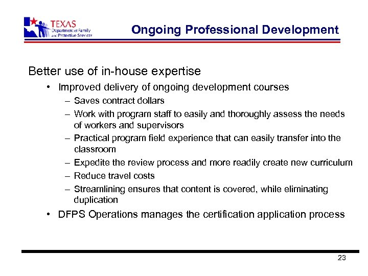 Ongoing Professional Development Better use of in-house expertise • Improved delivery of ongoing development
