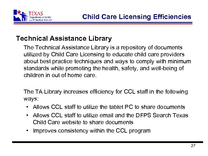 Child Care Licensing Efficiencies Technical Assistance Library The Technical Assistance Library is a repository