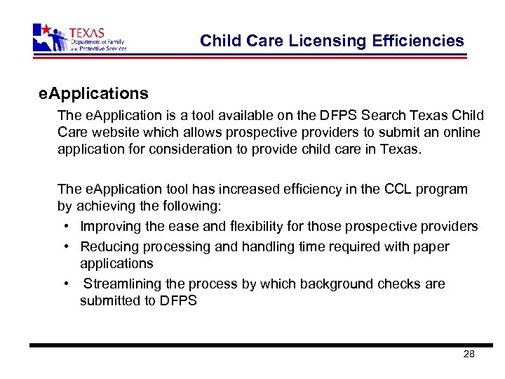 Child Care Licensing Efficiencies e. Applications The e. Application is a tool available on