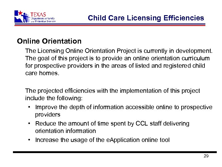 Child Care Licensing Efficiencies Online Orientation The Licensing Online Orientation Project is currently in