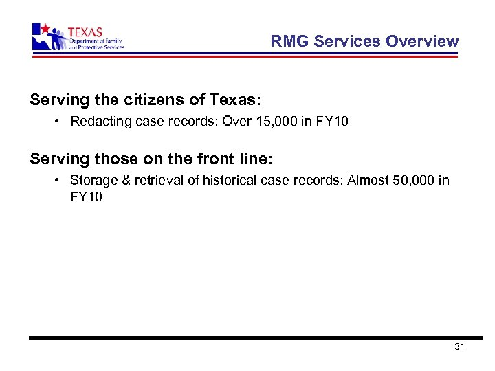 RMG Services Overview Serving the citizens of Texas: • Redacting case records: Over 15,