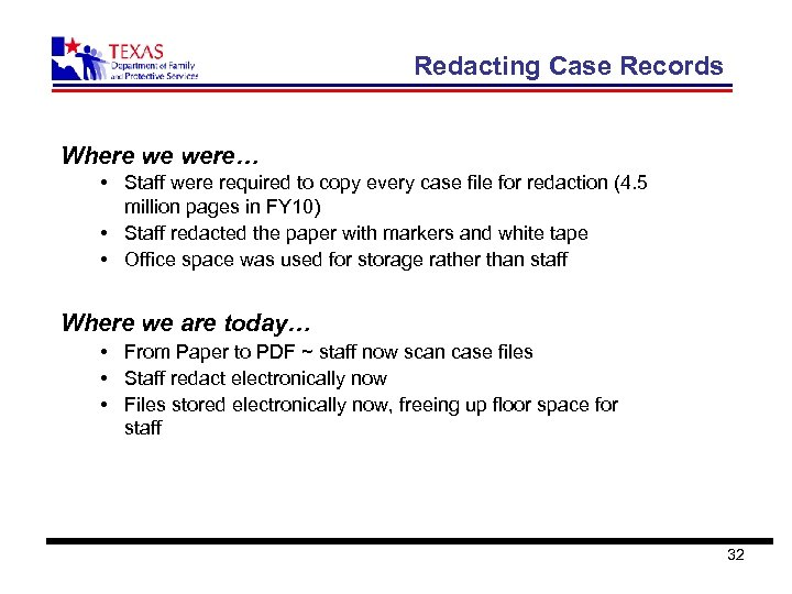 Redacting Case Records Where we were… • Staff were required to copy every case