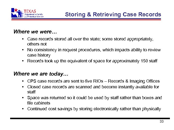 Storing & Retrieving Case Records Where we were… • Case records stored all over