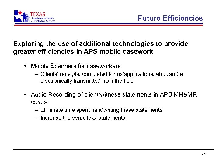Future Efficiencies Exploring the use of additional technologies to provide greater efficiencies in APS