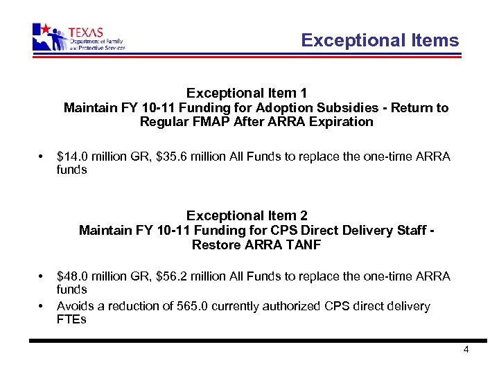 Exceptional Items Exceptional Item 1 Maintain FY 10 -11 Funding for Adoption Subsidies -