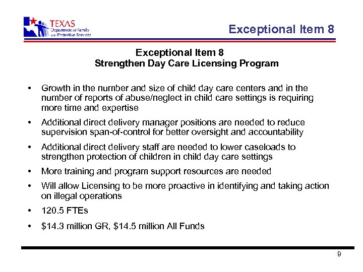 Exceptional Item 8 Strengthen Day Care Licensing Program • Growth in the number and