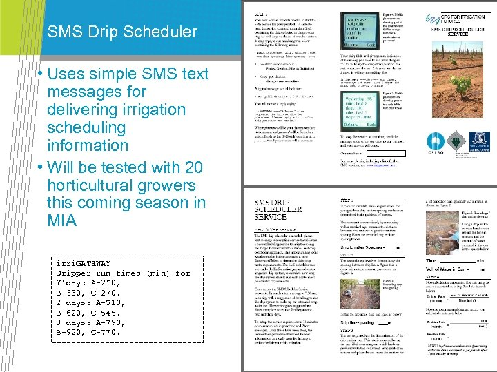 SMS Drip Scheduler • Uses simple SMS text messages for delivering irrigation scheduling information