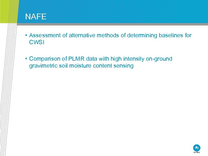 NAFE • Assessment of alternative methods of determining baselines for CWSI • Comparison of