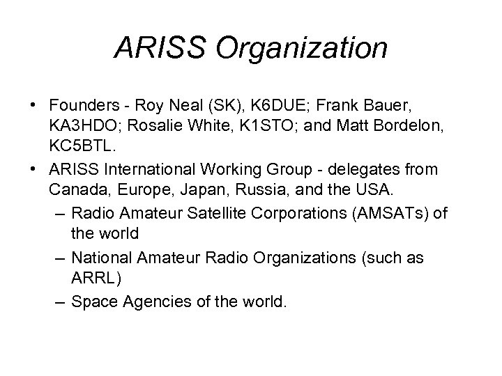 ARISS Organization • Founders - Roy Neal (SK), K 6 DUE; Frank Bauer, KA