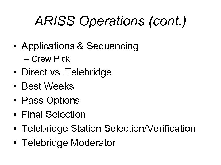 ARISS Operations (cont. ) • Applications & Sequencing – Crew Pick • • •