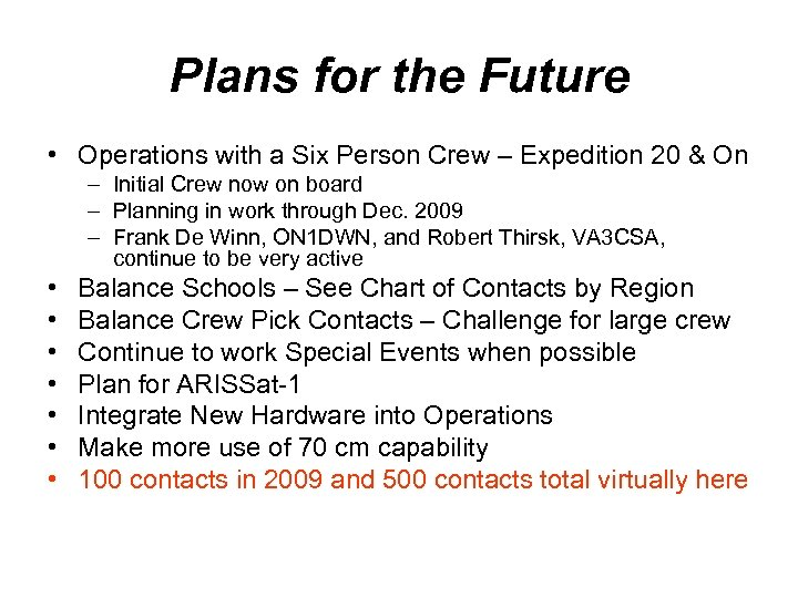 Plans for the Future • Operations with a Six Person Crew – Expedition 20