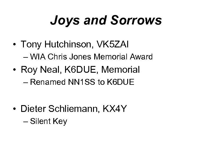Joys and Sorrows • Tony Hutchinson, VK 5 ZAI – WIA Chris Jones Memorial