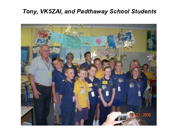 Tony, VK 5 ZAI, and Padthaway School Students