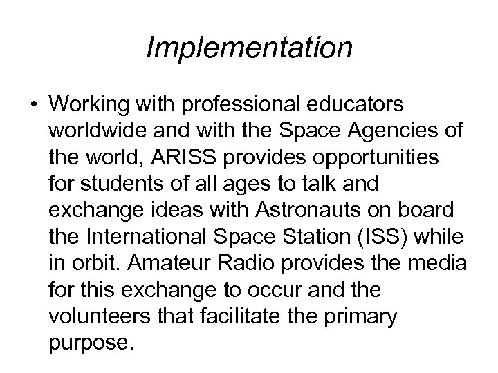 Implementation • Working with professional educators worldwide and with the Space Agencies of the