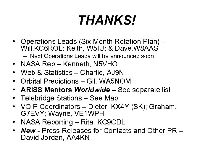 THANKS! • Operations Leads (Six Month Rotation Plan) – Will, KC 6 ROL; Keith,