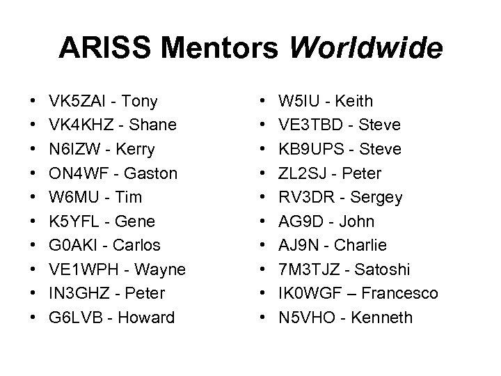 ARISS Mentors Worldwide • • • VK 5 ZAI - Tony VK 4 KHZ