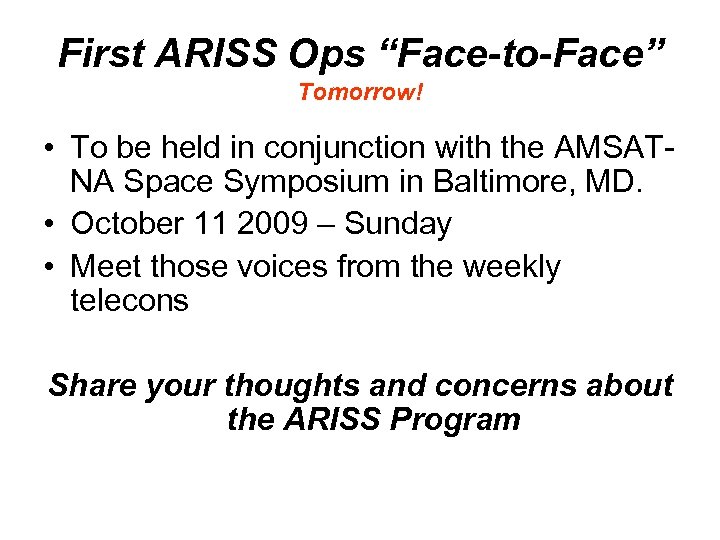 """First ARISS Ops """"Face-to-Face"""" Tomorrow! • To be held in conjunction with the AMSATNA"""
