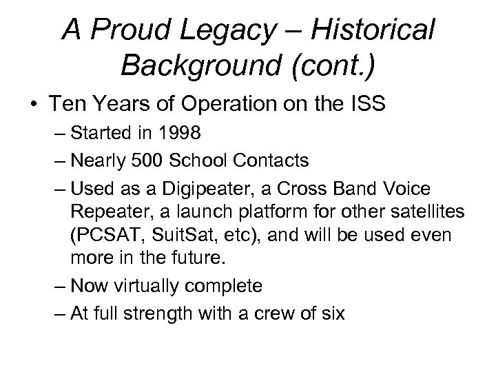 A Proud Legacy – Historical Background (cont. ) • Ten Years of Operation on