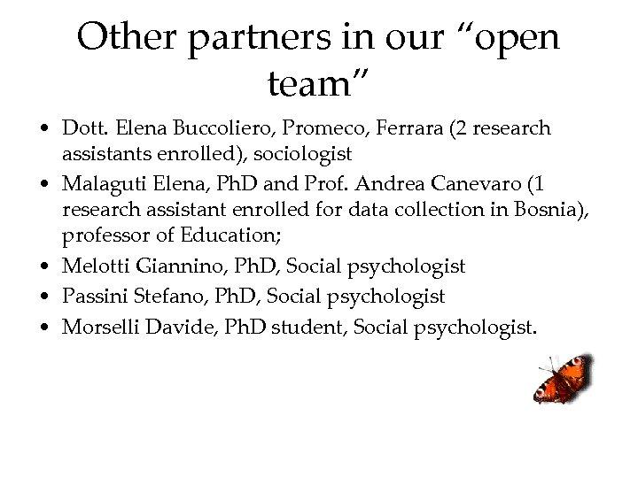 "Other partners in our ""open team"" • Dott. Elena Buccoliero, Promeco, Ferrara (2 research"