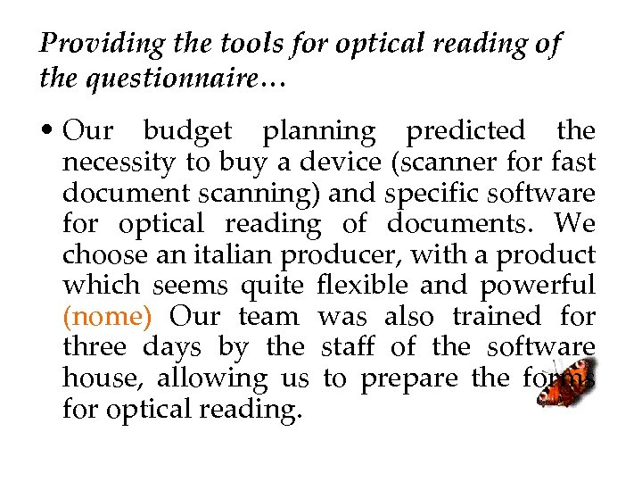 Providing the tools for optical reading of the questionnaire… • Our budget planning predicted