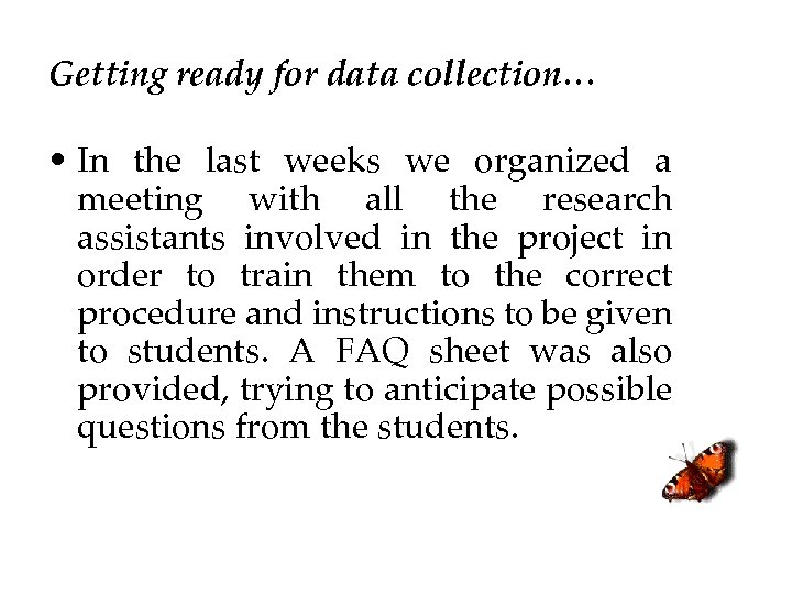 Getting ready for data collection… • In the last weeks we organized a meeting