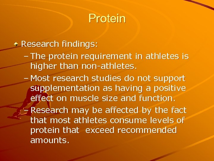 Protein Research findings: – The protein requirement in athletes is higher than non-athletes. –