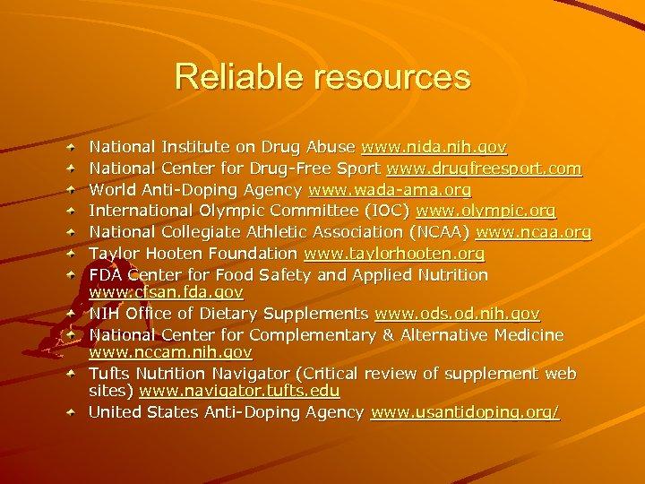 Reliable resources National Institute on Drug Abuse www. nida. nih. gov National Center for