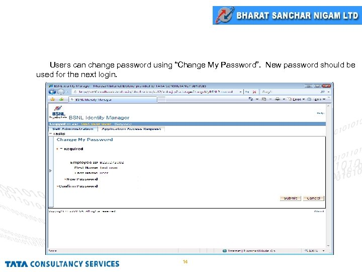 "Change Password Users can change password using ""Change My Password"". New password should be"