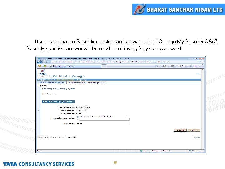 """Change My Security Q&A Users can change Security question and answer using """"Change My"""