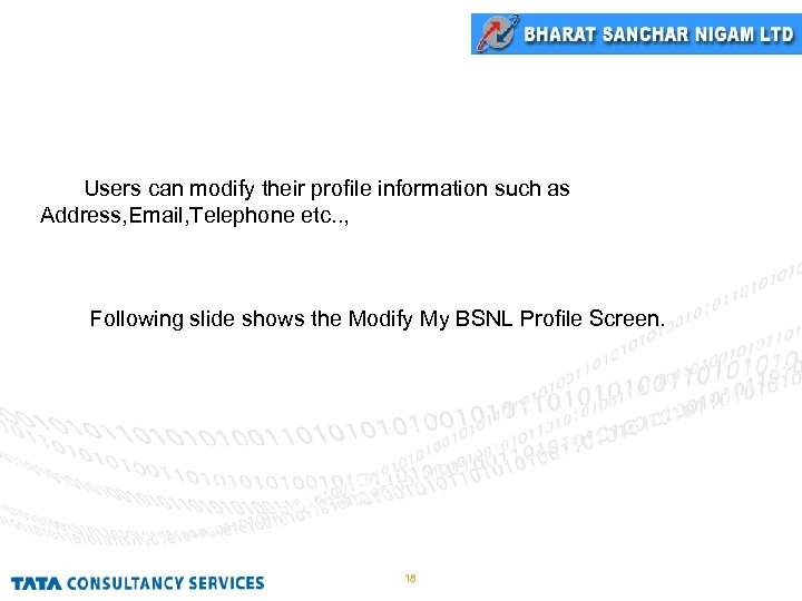 Modify My BSNL Profile Users can modify their profile information such as Address, Email,