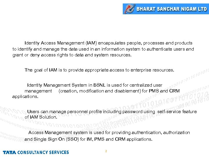 IAM Overview Identity Access Management (IAM) encapsulates people, processes and products to identify and