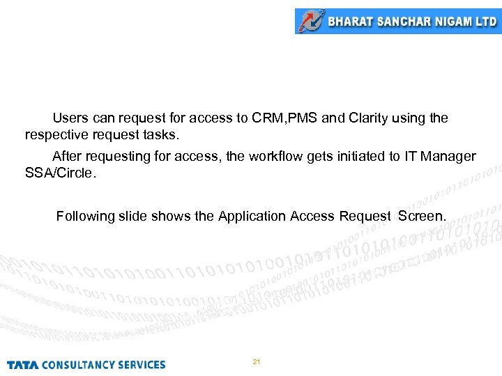 Application Access Request Users can request for access to CRM, PMS and Clarity using