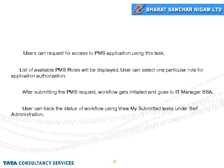PMS Request Users can request for access to PMS application using this task. List