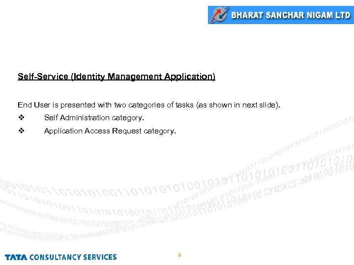 Self-Service (Identity Management Application) End User is presented with two categories of tasks (as