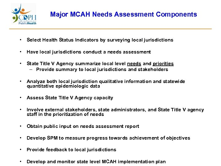 Major MCAH Needs Assessment Components • Select Health Status Indicators by surveying local jurisdictions