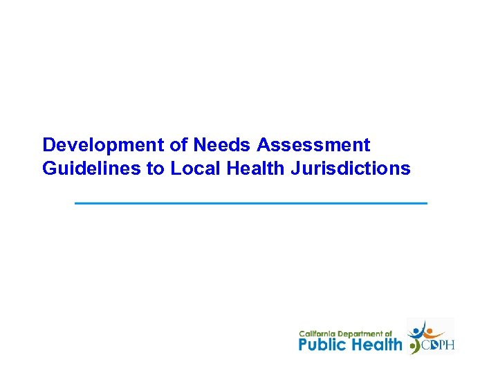 Development of Needs Assessment Guidelines to Local Health Jurisdictions