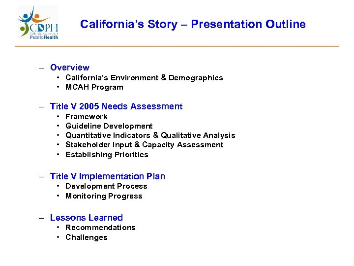 California's Story – Presentation Outline – Overview • California's Environment & Demographics • MCAH
