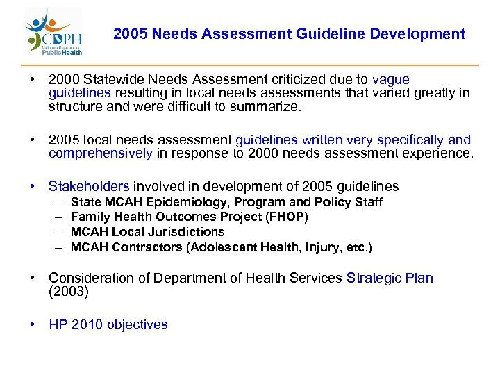 2005 Needs Assessment Guideline Development • 2000 Statewide Needs Assessment criticized due to vague